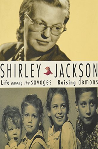 Life among the savages ; Raising demons: Shirley Jackson