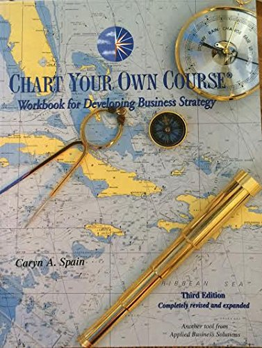9780965780513: Chart Your Own Course: Workbook for Developing Business Strategy