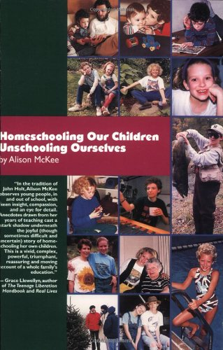 9780965780629: Homeschooling Our Children Unschooling Ourselves