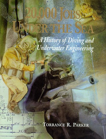 9780965782333: 20,000 Jobs Under the Sea: A History of Diving and Underwater Engineering