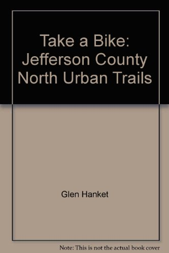 9780965783347: Take a Bike: Jefferson County North Urban Trails