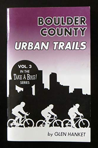 9780965783361: Take a Bike: Boulder County Urban Trails