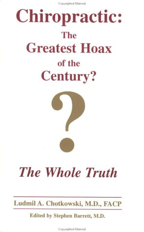 9780965785525: Chiropractic the Greatest Hoax of the Century?