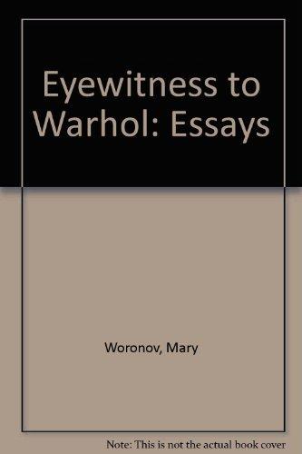 Mary Woronov: Eyewitness to Warhol - Essays: Woronov, Mary