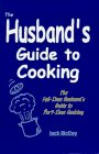 9780965786539: The husband's guide to cooking: The full-time husband's guide to part-time cooking