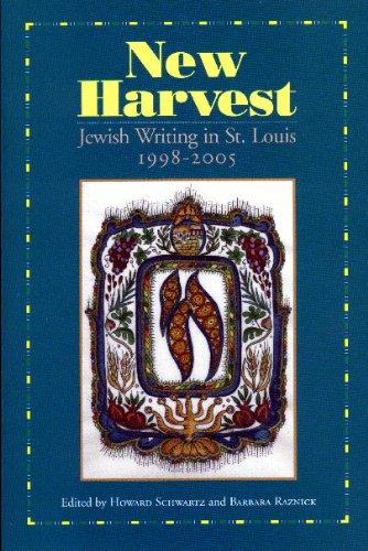 New Harvest, Jewish Writing in St. Louis 1998-2005: Schwartz, Howard; Raznick, Barbara