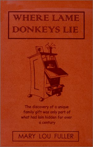 9780965789417: Where Lame Donkeys Lie