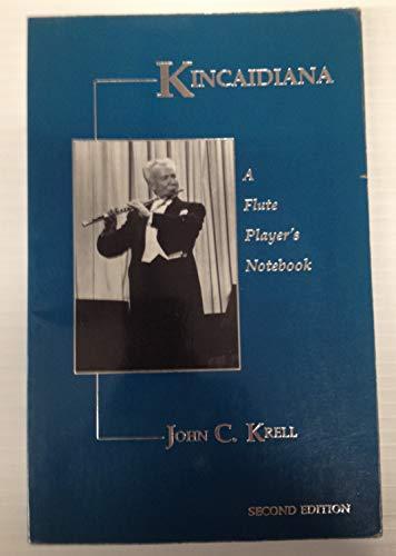 9780965790406: Krell, John C. Kincaidiana: A Flute Player's Notebook