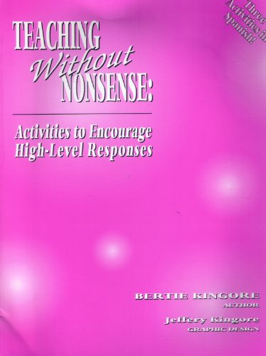 Teaching without nonsense: Activities to encourage high-level responses: Kingore, Bertie W