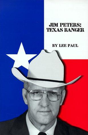 9780965792905: Jim Peters: Texas Ranger