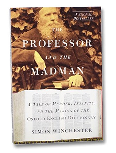 Professor and the Madman: A Tale of Murder, Insanity, and the Making of the Oxford English Dictionary (9780965792950) by Simon Winchester