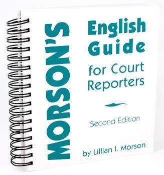 Morson's English Guide for Court Reporters: Lillian I. Morson