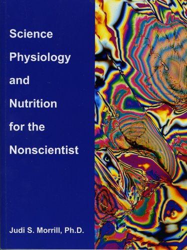 9780965795135: Science, Physiology, and Nutrition for the Nonscientist