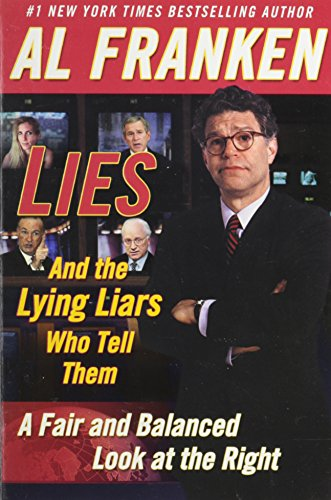 9780965800358: LIES and the Lying Liars Who Tell Them: A Fair and Balanced Look at the Right