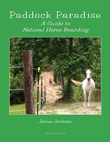 9780965800785: Paddock Paradise: A Guide to Natural Horse Boarding