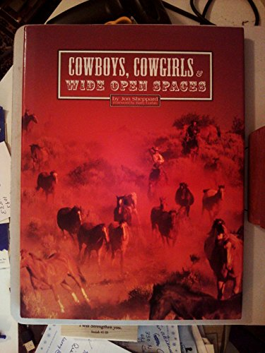 Cowboys, Cowgirls & Wide Open Spaces: Sheppard, Jon