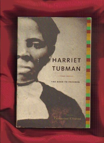 9780965801348: Harriet Tubman: The Road to Freedom