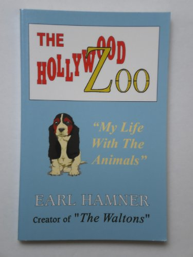 The Hollywood Zoo (9780965801744) by Hamner, Earl; Hamner, Earl H.