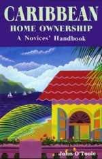 Caribbean home ownership: A dummies' handbook (9780965802666) by John O'Toole