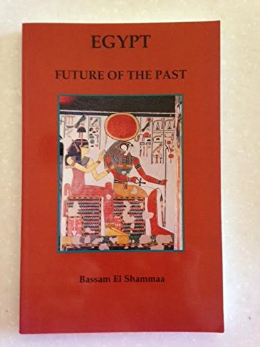 9780965803915: Egypt Future of the Past