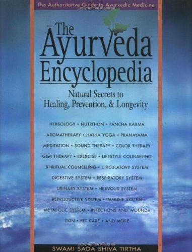 9780965804226: The Ayurveda Encyclopedia: Natural Secrets to Healing, Prevention, & Longevity