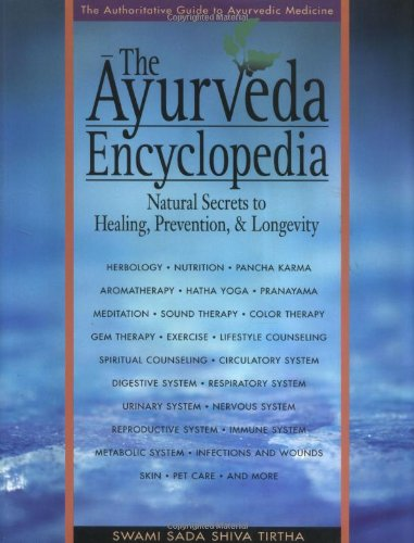 9780965804226: The Ayurveda Encyclopedia: Natural Secrets to Healing, Prevention & Longevity
