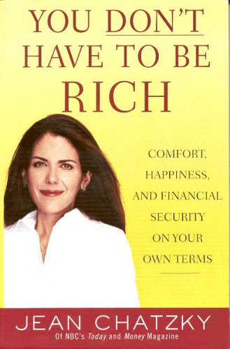 9780965804486: You Don't Have to be Rich: Comfort, Happiness, and Financial Security on Your Own Terms