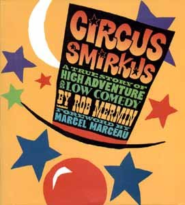 9780965807609: Circus Smirkus: A True Story of High Adventure & Low Comedy