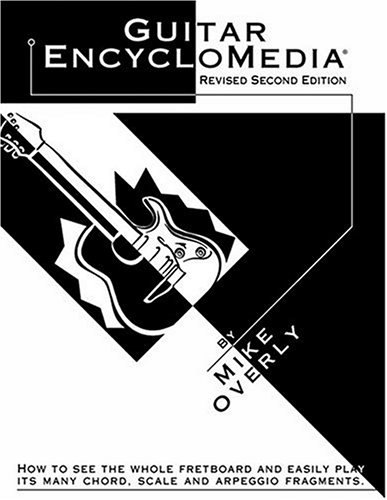 9780965808606: Guitar Encyclomedia: The First Holistic Approach to All Chords, Scales, Arpeggios & Their Application