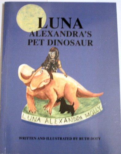 Luna, Alexandra's pet dinosaur: Ruth Doty