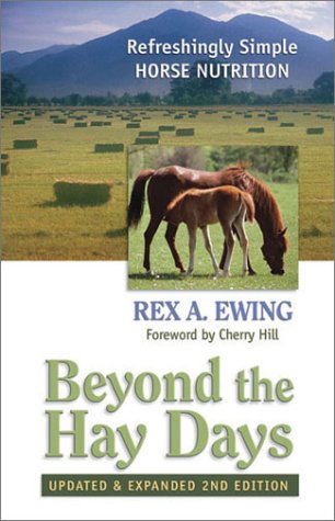 9780965809825: Beyond the Hay Days: Refreshingly Simple Horse Nutrition, Second Edition