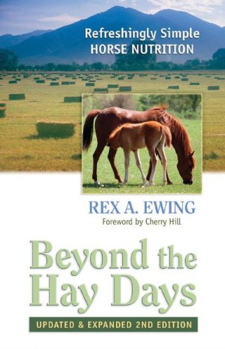 9780965809849: Beyond the Hay Days: Refreshingly Simple Horse Nutrition, Second Edition