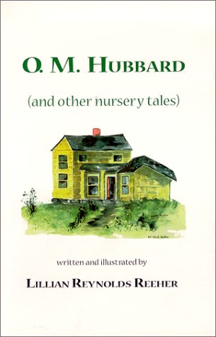 O.M. Hubbard (and other nursery tales): Reeher, Lillian Reynolds