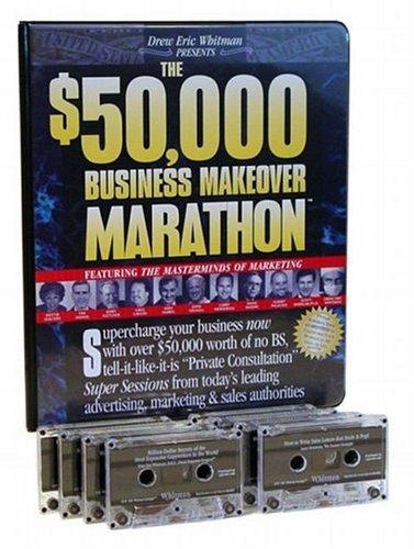 9780965810425: The $50,000 Business Makeover Marathon