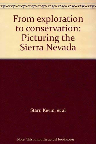 From Exploration to Conservation: Picturing the Sierra Nevada