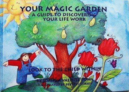 Your Magic Garden: A Guide to Discovering: Dunn, Joanna Valente