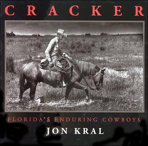 Cracker; Florida's Enduring Cowboys: Jon Kral