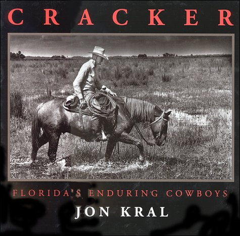 9780965812870: Cracker; Florida's Enduring Cowboys