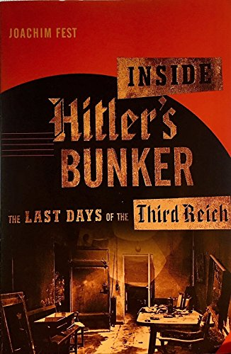 9780965813174: Inside Hitler's Bunker: The Last Days of the Third Reich
