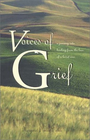 9780965813778: Voices of Grief: A Journey of Healing from the Loss of a Loved One