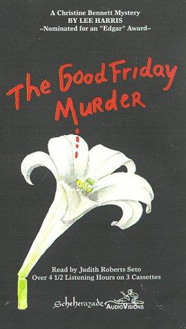 The Good Friday Murder: Harris, Lee, Seto, Judith Roberts