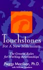 Touchstones for a New Millennium: The Ground Rules for Working Relationships: Morrison, Peggy G.