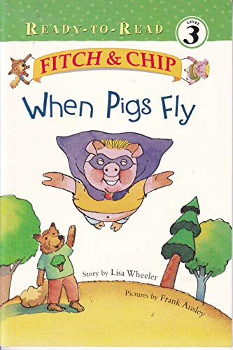 9780965817080: Fitch & Chip When Pigs Fly, Book #2 (Ready To Read, Level 3)