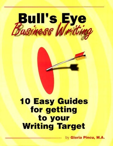 9780965817301: Bull's Eye Business Writing - 10 Easy Guides for Getting to Your Writing Target