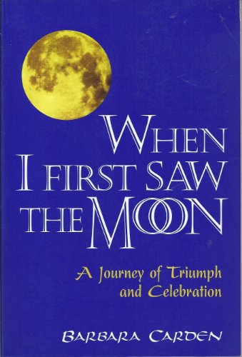 When I First Saw the Moon : Barbara Carden