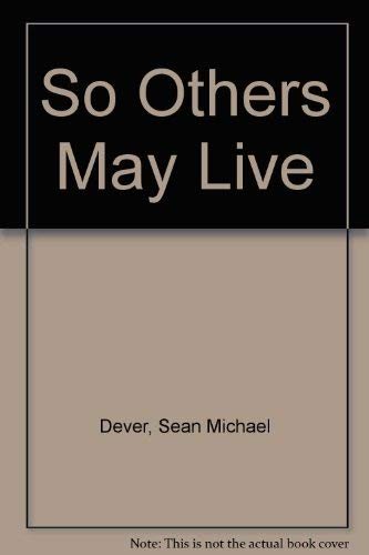 So Others May Live: Sean Dever