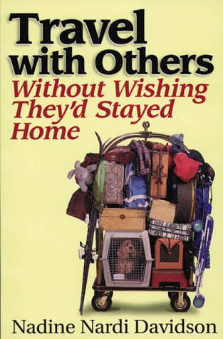 9780965819435: Travel with Others: Without Wishing They'd Stayed Home