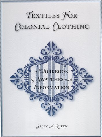 9780965819749: Textiles for Colonial Clothing