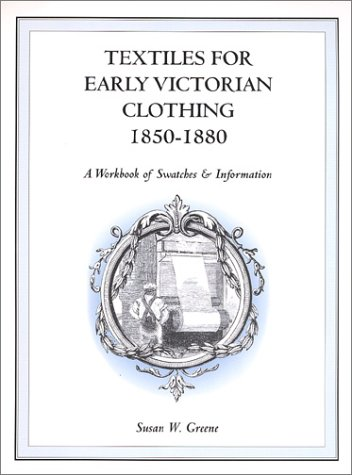 9780965819787: Textiles for Early Victorian Clothing: 1850-1880