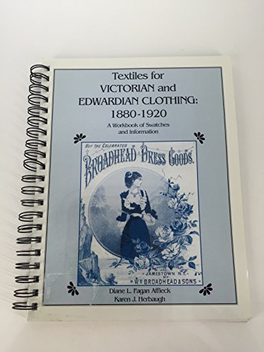 9780965819794: Textiles for Victorian and Edwardian Clothing 1880-1920